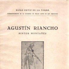 Libros: AGUSTÍN RIANCHO. PINTOR MONTAÑES - ORTIZ DE LA TORRE, ELÍAS. Lote 95661290