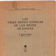 Libros: LAS VIEJAS SERIES ICÓNICAS DE LOS REYES DE ESPAÑA - TORMO, D. ELIAS. Lote 95661342