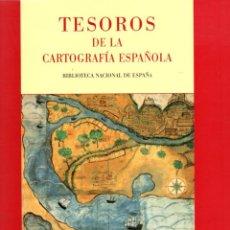 Libros: TESOROS DE LA CARTOGRAFÍA ESPAÑOLA. EXPOSICIÓN CELEBRADA CON MOTIVO DEL XIX CONGRESO INTERNACIONAL D. Lote 95661346