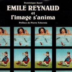 Libros: EMILE REYNAUD ET L'IMAGE S'ANIMA - AUZEL, DOMINIQUE. Lote 95661370