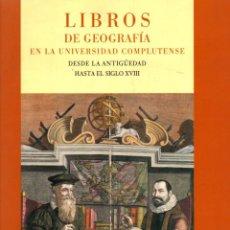 Libros: LIBROS DE GEOGRAFÍA EN LA UNIVERSIDAD COMPLUTENSE DESDE LA ANTIGÜEDAD HASTA EL SIGLO XVIII - NO CONS. Lote 95661434