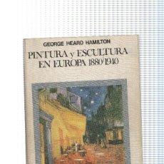 Libros: MANUALES ARTE CATEDRA: PINTURA Y ESCULTURA EN EUROPA 1880-1940. Lote 95676103