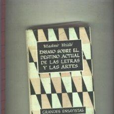 Libros: GRANDES ENSAYISTAS: ENSAYO SOBRE EL DESTINO ACTUAL DE LAS LETRAS Y LAS ARTES. Lote 95715850