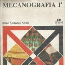 Libros: MECANOGRAFÍA 1.º F.P. – RAFAEL GONZÁLEZ ALONSO. ANAYA. Lote 95716747