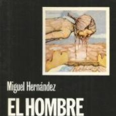 Libros: EL HOMBRE Y SU POESÍA – MIGUEL HERNÁNDEZ. CÁTEDRA. Lote 95716831