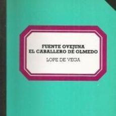 Libros: FUENTE OVEJUNA; EL CABALLERO DE OLMEDO – LOPE DE VEGA. Lote 95716935