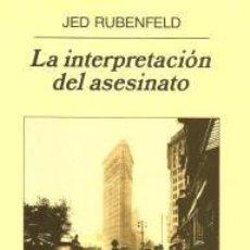 Libros: LA INTERPRETACIÓN DEL ASESINATO – JED RUBENFELD. ANAGRAMA. Lote 95716951