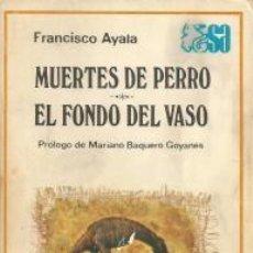 Libros: MUERTES DE PERRO; EL FONDO DEL VASO – FRANCISCO AYALA. ESPASA CALPE. Lote 95716955