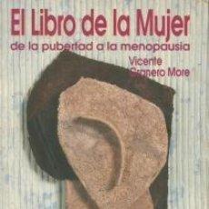 Libros: EL LIBRO DE LA MUJER: DE LA PUBERTAD A LA MENOPAUSIA – VICENTE GRANERO MORE. Lote 95716967