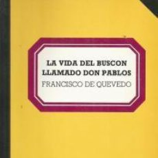 Libros: LA VIDA DEL BUSCÓN LLAMADO DON PABLOS – FRANCISCO DE QUEVEDO. Lote 95717015