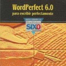 Libros: WORDPERFECT 6.0 PARA ESCRIBIR PERFECTAMENTE – ARTURO GARCÍA MARTÍN. Lote 95717035
