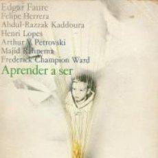 Libros: APRENDER A SER – EDGAR FAURE Y OTROS. ALIANZA EDITORIAL. Lote 95717039