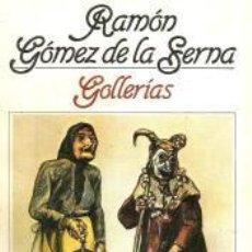 Libros: GOLLERÍAS – RAMÓN GÓMEZ DE LA SERNA. BRUGUERA. Lote 95782843