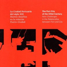 Libros: LA CIUDAD PORTUARIA DEL SIGLO XXI. NUEVOS DESAFÍOS EN LA RELACIÓN PUERTO-CIUDAD/THE PORT CITY OF THE. Lote 95789446