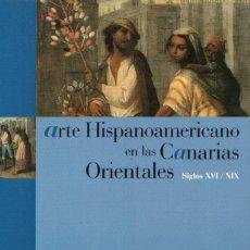 Libros: ARTE HISPENOAMERICANO EN LAS CANARIAS ORIENTALES - NO CONSTA AUTOR. Lote 95789458