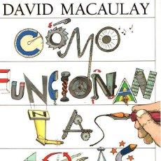 Libros: CÓMO FUNCIONAN LAS COSAS - MACAULAY, DAVID. Lote 95789466