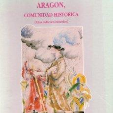 Libros: ARAGÓN COMUNIDAD HISTÓRICA: ATLAS DIDÁCTICO-HISTÓRICO - UBIETO ARTETA, AGUSTÍN. Lote 95789470