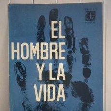 Libros: JEAN ROSTAND-EL HOMBRE Y LA VIDA-FONDO DE CULTURA ECONÓMICA. Lote 95788818