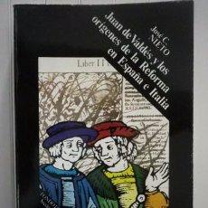 Libros: JOSÉ C. NIETO-JUAN DE VALDÉS Y LOS ORÍGENES DE LA REFORMA EN ESPAÑA E ITALIA-FONDO DE CULTURA EC. Lote 95788727