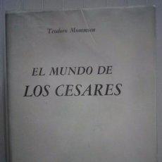 Libros: TEODORO MOMMSEN-EL MUNDO DE LOS CÉSARES-FONDO DE CULTURA ECONÓMICA. Lote 95788531