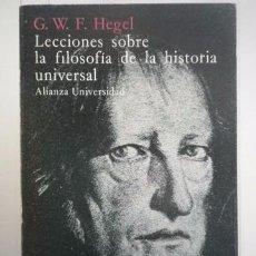 Libros: G.W.F. HEGEL-LECCIONES SOBRE LA FILOSOFÍA DE LA HISTORIA UNIVERSAL-ALIANZA EDITORIAL. Lote 95788638