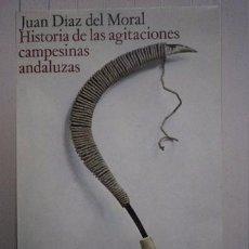 Libros: JUAN DÍAZ DEL MORAL-HISTORIA DE LAS AGITACIONES CAMPESINAS ANDALUZAS-ALIANZA EDITORIAL. Lote 95788634
