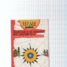 Libros: ESPASA JUVENIL HISTORIA NUMERO 31: ENDRINA Y EL SECRETO DEL PEREGRINO. Lote 95831523