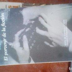 Libros: EL PORVENIR DE LA FICCIÓN / LUIS MATEO DIEZ. Lote 195235140