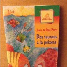 Libros: DOS TAURONS A LA PEIXERA - JOAN DE DEU PRATS -. Lote 96264083