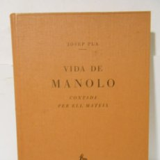 Libros: VIDA DE MANOLO CONTADA PER ELL MATEIX. - PLA, JOSEP.-. Lote 93262424