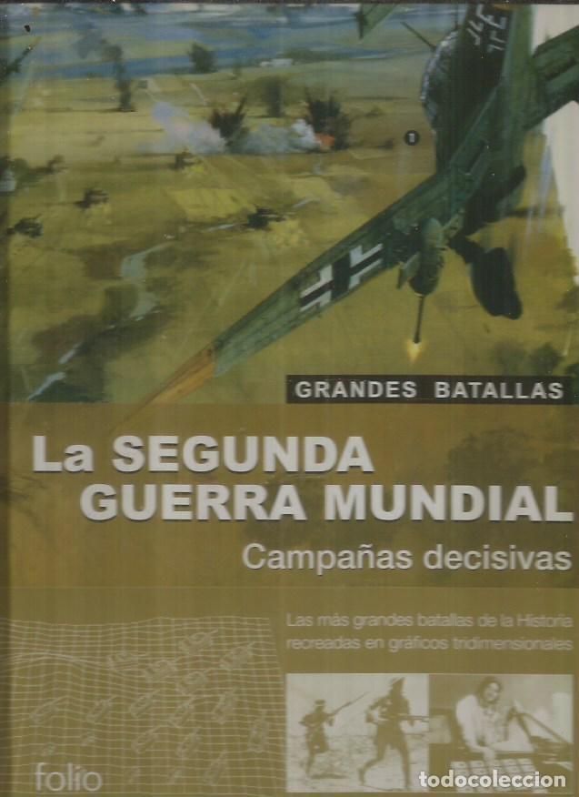 SEGUNDA GUERRA MUNDIAL - LA: CAMPAÑAS DECISIVAS (Libros sin clasificar)