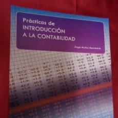 Libros: PRACTICAS DE INTRODUCCIÓN A LA CONTABILIDAD ÁNGEL MUÑOZ MERCHANTE. EDICIONES ACADEMICAS. 2012. 2ª ED. Lote 96756151