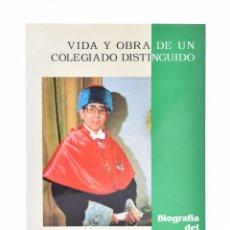 Libros: VIDA Y OBRA DE UN COLEGIADO DISTINGUIDO. DOCTOR POSADA-CURROS - VV.AA.. Lote 96768122