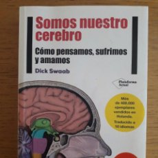 Libros: SOMOS NUESTRO CEREBRO / DICK SWAAB / PLATAFORMA ACTUAL / 5ª EDICIÓN 2014. Lote 97123143