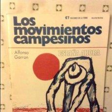 Libri di seconda mano: LOS MOVIMIENTOS CAMPESINOS - ALFONSO GARRAN - EDICIONES DE LA TORRE. Lote 97170427