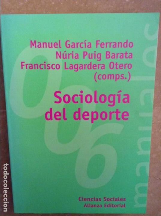 SOCIOLOGIA DEL DEPORTE - MANUEL GARCIA FERRANDO Y OTROS AUTORES - ALIANZA EDITORIAL (Libros sin clasificar)