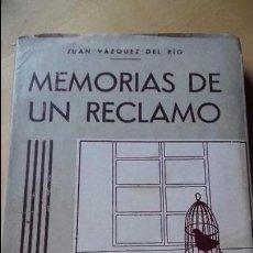 Livros em segunda mão: JUAN VÁZQUEZ DEL RÍO: MEMORIAS DE UN RECLAMO, ( LA MODERNA, PRIMERA EDICIÓN, 1932) CAZA. Lote 97240267