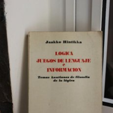 Libros: LOGICA, JUEGOS DE LENGUAJE E INFORMACION,JAAKKO HINTIKKA.TEMAS KANTIANOS DE FILOSOFIA DE LA LOGICA.. Lote 98056843