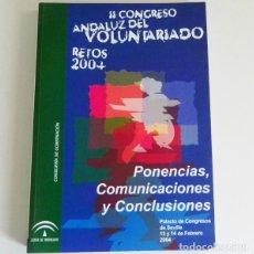 Libros: II CONGRESO ANDALUZ DEL VOLUNTARIADO - LIBRO - PONENCIAS COMUNICACIONES CONCLUSIONES - SEVILLA 2004. Lote 98243683