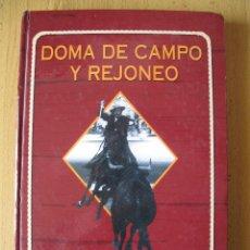 Libros: DOMA DE CAMPO Y REJONEO.- GREGORIO MORENO PIDAL.- UNIVERSITAS EDITORIAL. 1998.. Lote 98244631