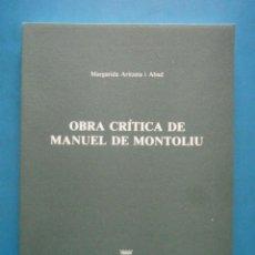 Libros: OBRA CRITICA DE MANUEL DE MONTOLIU. MARGARIDA ARITZETA I ABAD. DIPUTACIO DE TARRAGONA. 1988. Lote 98245387