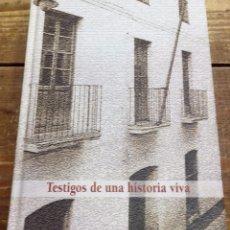 Libros: TESTIGOS DE UNA HISTORIA VIVA - COLEGIO NUESTRA SEÑORA DEL CARMEN BADAJOZ. Lote 98499499