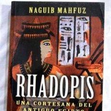 Libros: RHADOPIS: UNA CORTESANA DEL ANTIGUO EGIPTO. Lote 98521520