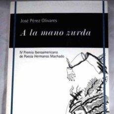 Libros: A LA MANO ZURDA. Lote 98521534