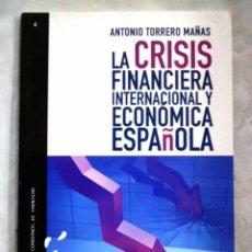 Libros: LA CRISIS FINANCIERA INTERNACIONAL Y ECONÓMICA ESPAÑOLA. Lote 98521572