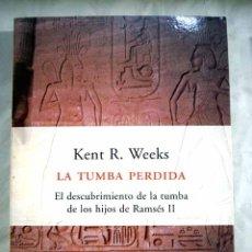 Libros: LA TUMBA PERDIDA: EL DESCUBRIMIENTO DE LA TUMBA DE LOS HIJOS DE RAMSÉS II. Lote 98521622