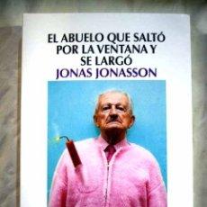 Libros: EL ABUELO QUE SALTÓ POR LA VENTANA Y SE LARGÓ. Lote 98521623