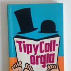 Libros: TIPYCOLL-ORGÍA+JOSÉ LUIS COLL, LUIS SÁNCHEZ POLAK+ED. CÍRCULO DE LECTORES+1983. Lote 98595351