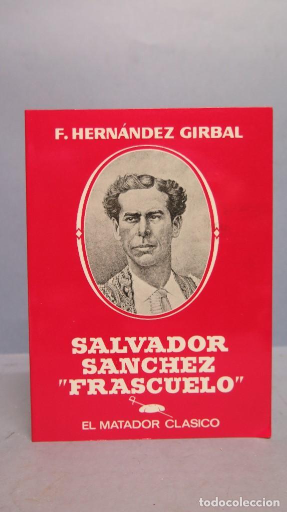 SALVADOR SANCHEZ FRASCUELO. EL MATADOR CLASICO. F. HERNANDEZ GIRBAL (Libros sin clasificar)