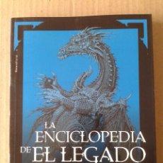 Libros: LA ENCICLOPEDIA DE EL LEGADO: UNA GUÍA DE LA A A LA Z DEL MUNDO DE ERAGON, POR MICHAEL MACAULEY.. Lote 148462186